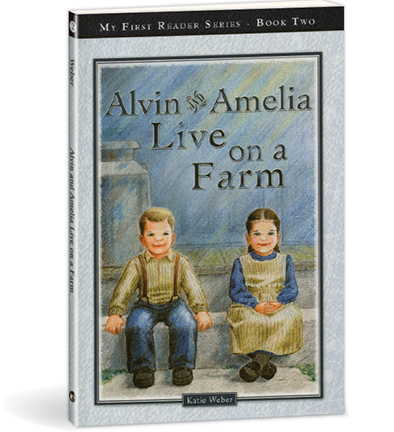 My First Reading Series 2: Alvin & Amelia Live on a Farm