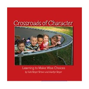 Ages 4-6: Crossroads of Character Book NEW!!!