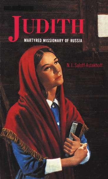 Judith -- Martyred Missionary of Russia (True Story)