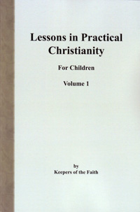 Lessons in Practical Christianity for Children Vol.1
