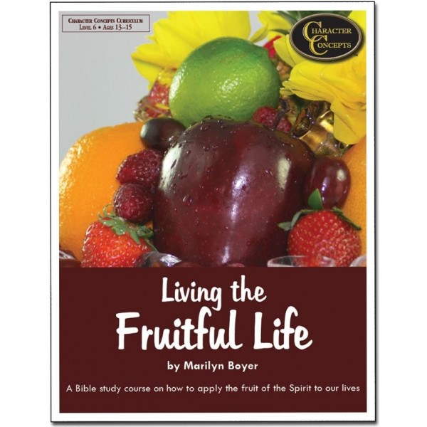Ages 11-15: Living the Fruitful Life Study Book NEW!!!