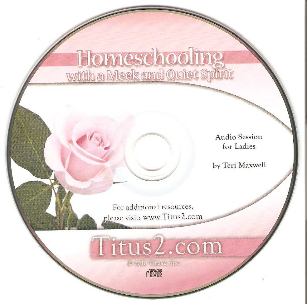 Homeschooling with a Meek & Quiet Spirit Workshop CD
