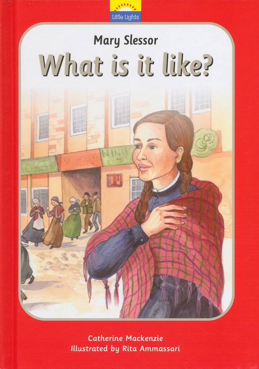 Little Lights Biog: Mary Slessor - What is it Like?