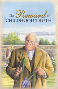 Character Building Collection: The Reward of Childhood Truth