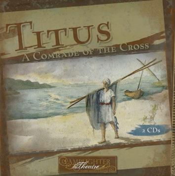 Titus: A Comrade of the Cross Dramatic Audio
