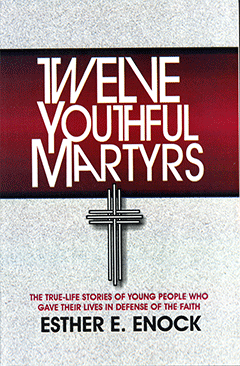 Twelve Youthful Martyrs NEW!!!