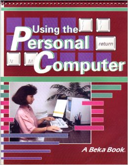 Using the Personal Computer - A Beka Book AS NEW