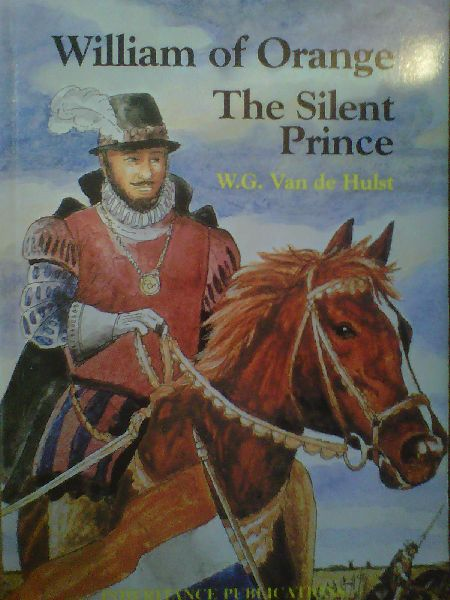 William of Orange - the Silent Prince (Biography)