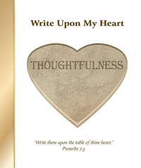 Write Upon My Heart: Thoughtfulness Character Book