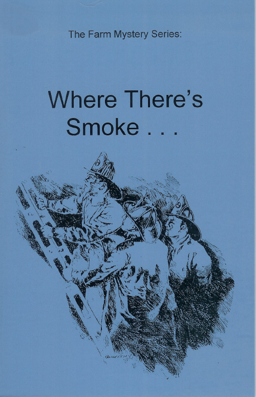 Farm Mystery Series: 06.Where There's Smoke