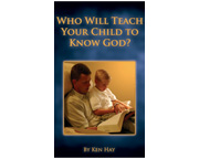 Who Will Teach Your Child to Know God?